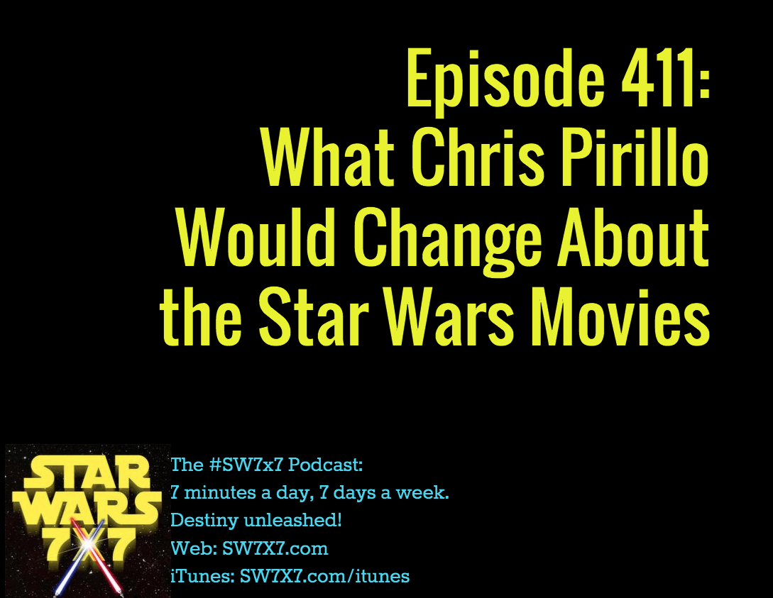 411-what-chris-pirillo-would-change-star-wars