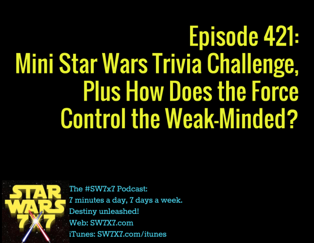 421-star-wars-trivia-plus-force-controls-weak-minded