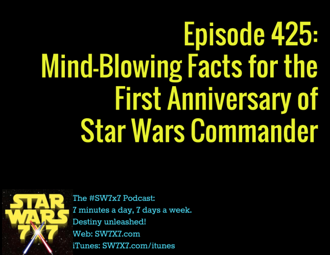 Episode 425: Mind-Blowing Facts About Star Wars Commander