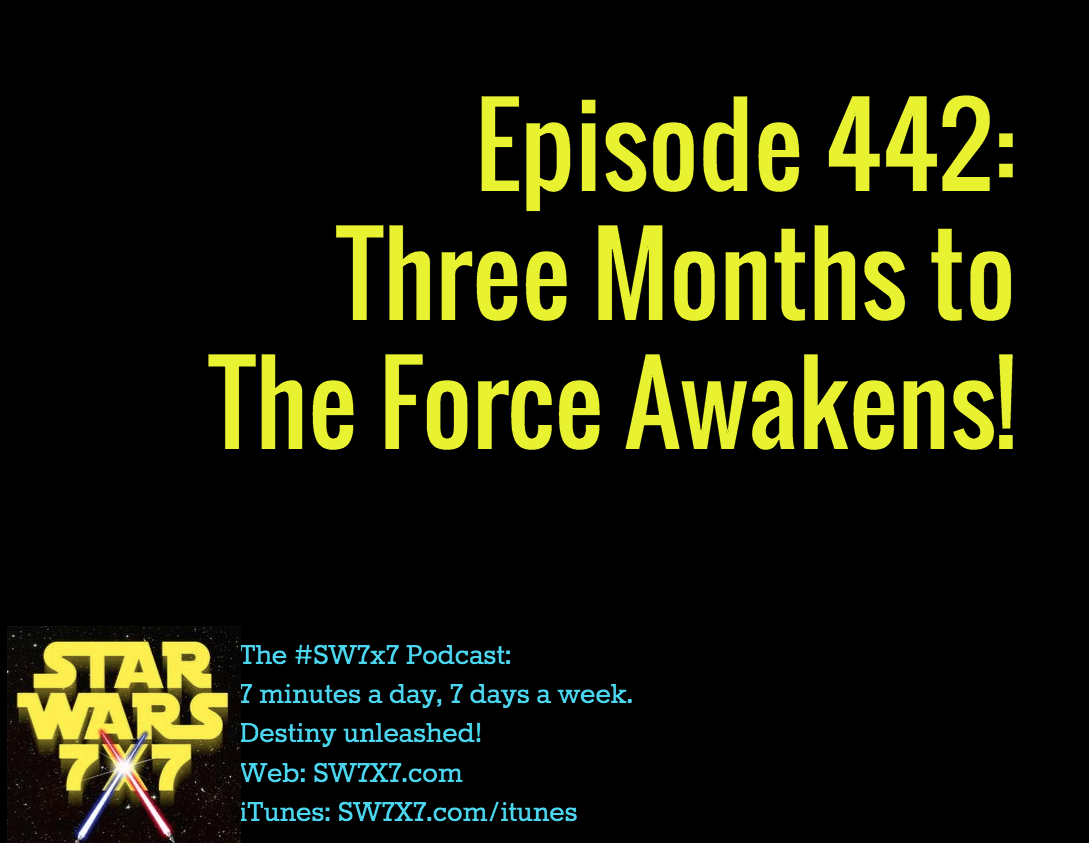442-three-months-to-the-force-awakens