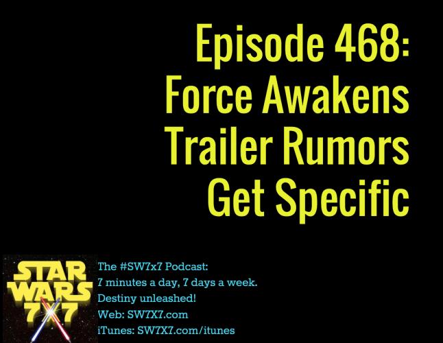 468-force-awakens-trailer-rumors-get-specific