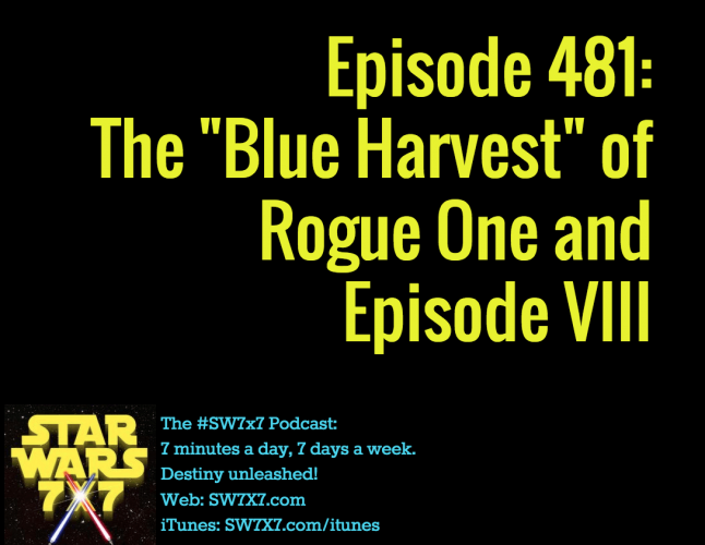 481-blue-harvest-rogue-one-episode-viii