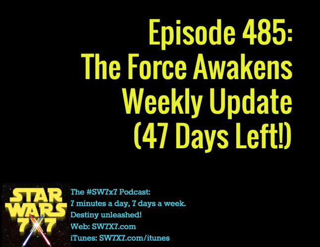 485-the-force-awakens-weekly-update