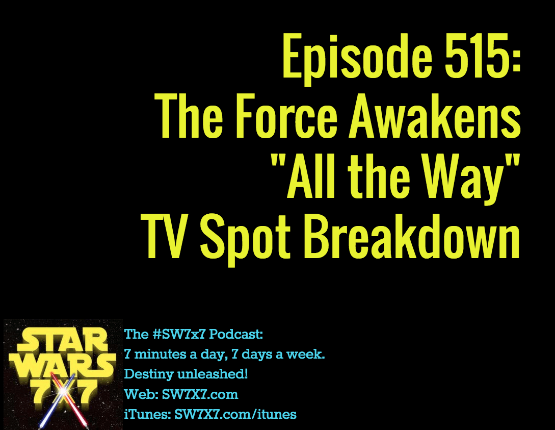 515-force-awakens-all-the-way-tv-spot-breakdown