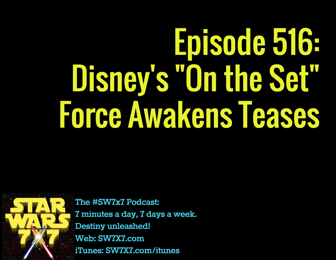 516-disney-on-the-set-force-awakens-teases
