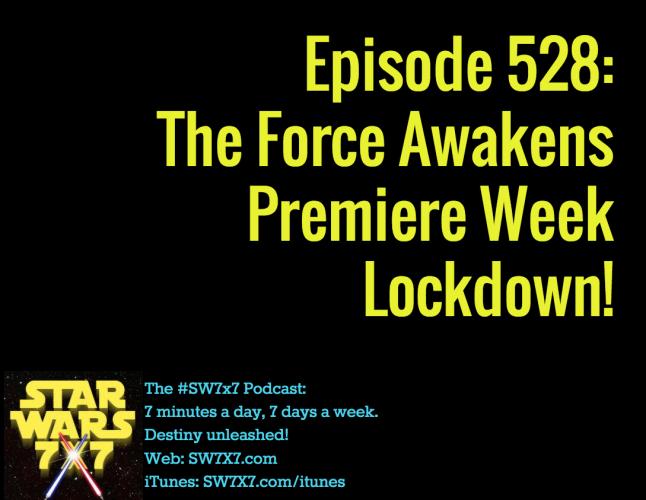 528-the-force-awakens-premiere-week-lockdown