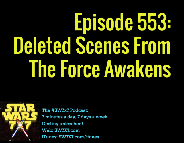 553-deleted-scenes-the-force-awakens