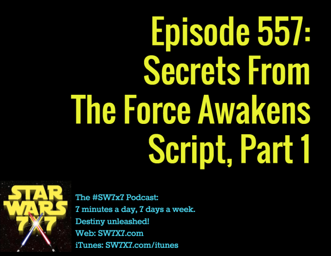 557-secrets-from-the-force-awakens-script-part-1