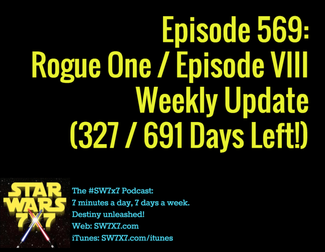 569-rogue-one-episode-viii-weekly-update