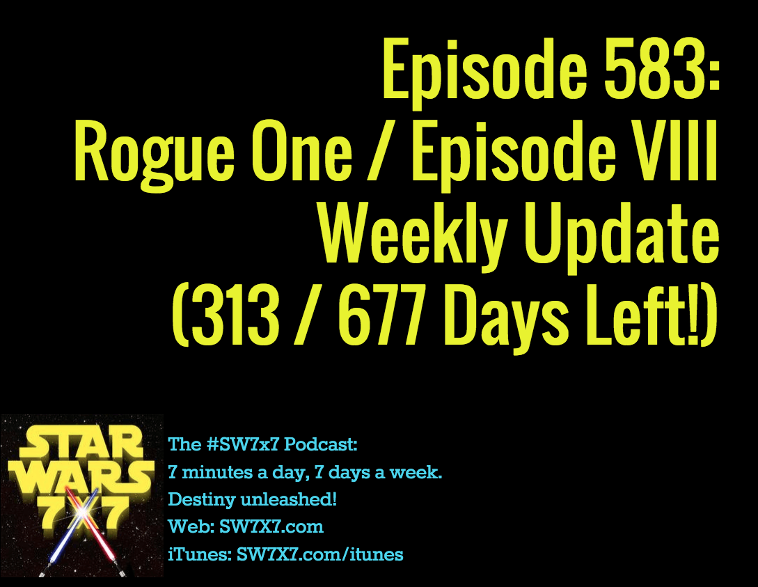 583-rogue-one-episode-viii-weekly-update