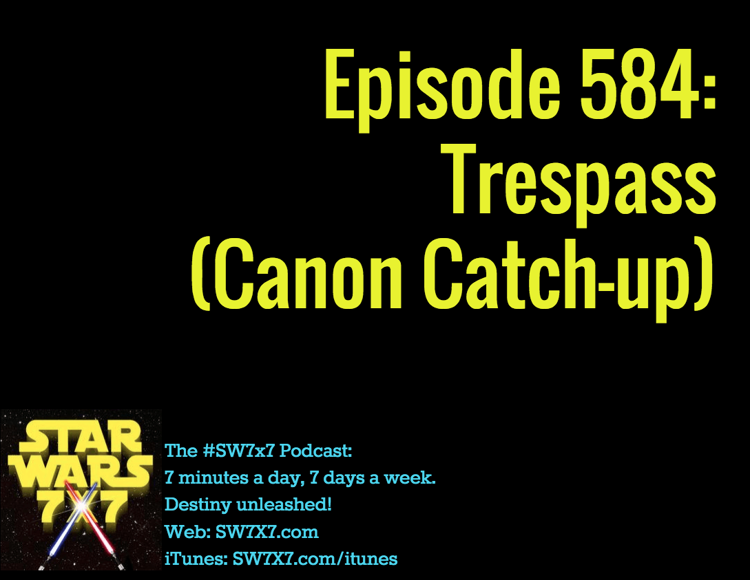 584-trespass-star-wars-canon-catch-up