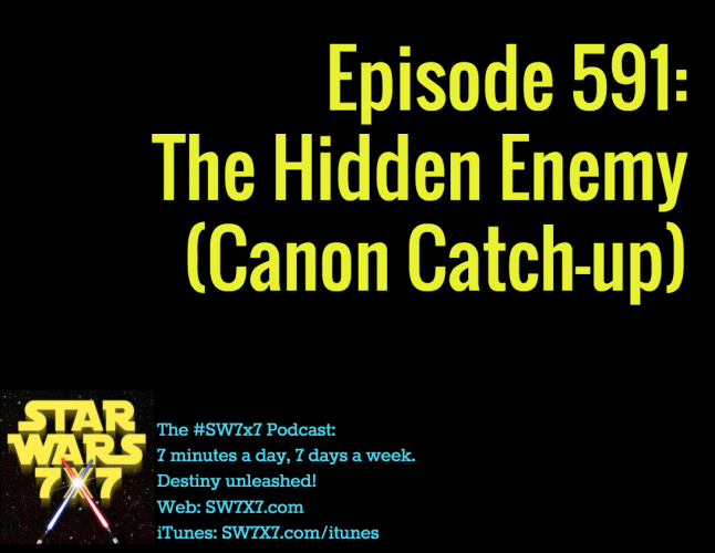 591-the-hidden-enemy-star-wars-canon-catch-up