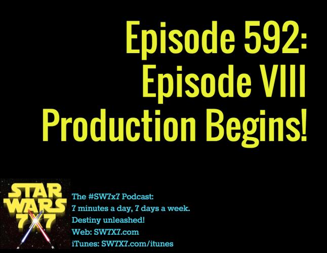 592-episode-viii-production-begins