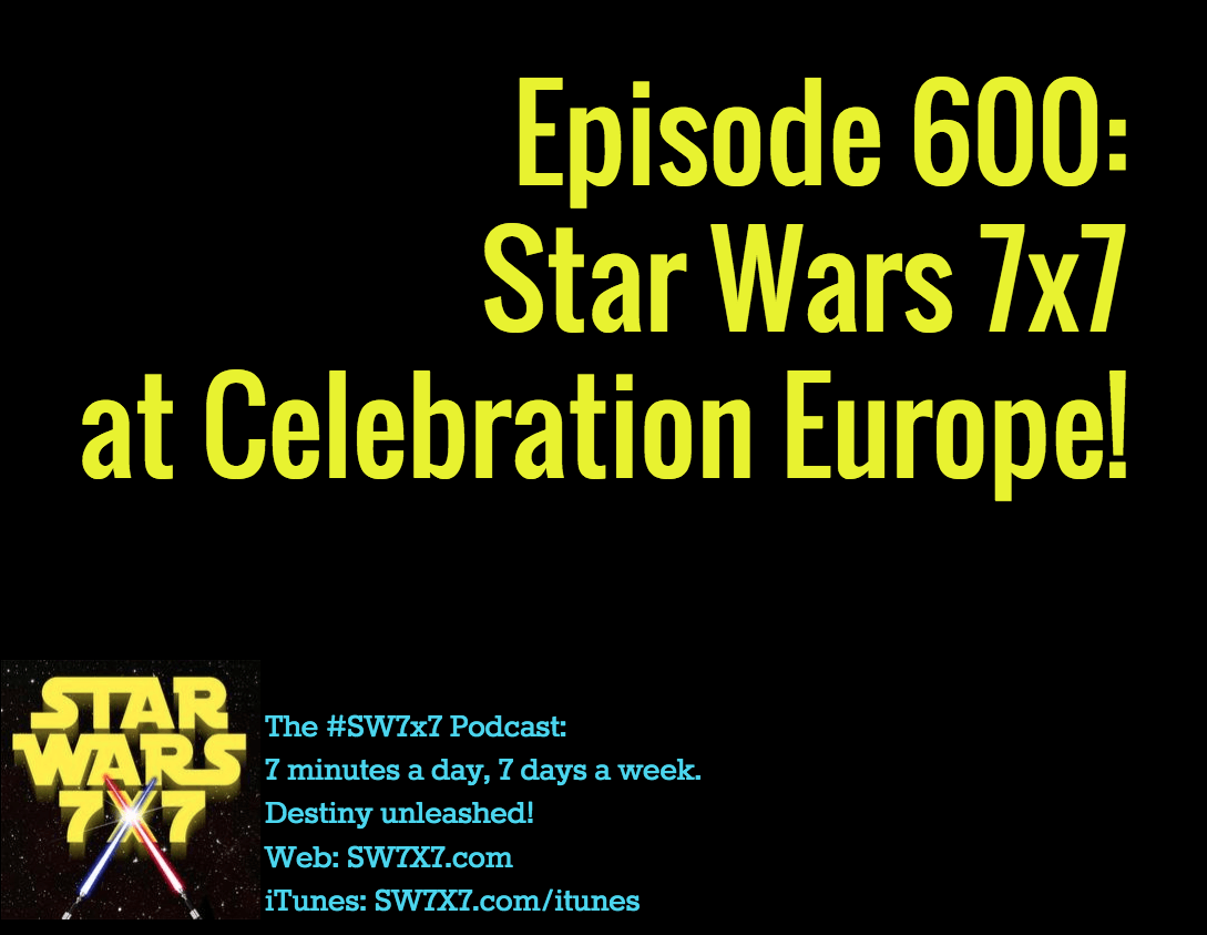 600-star-wars-7x7-at-celebration-europe