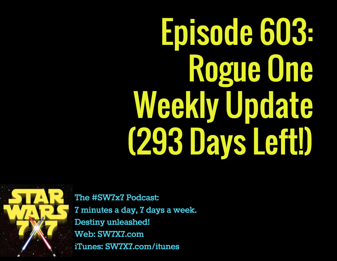 603-rogue-one-weekly-update