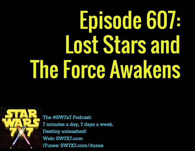 607-lost-stars-and-the-force-awakens