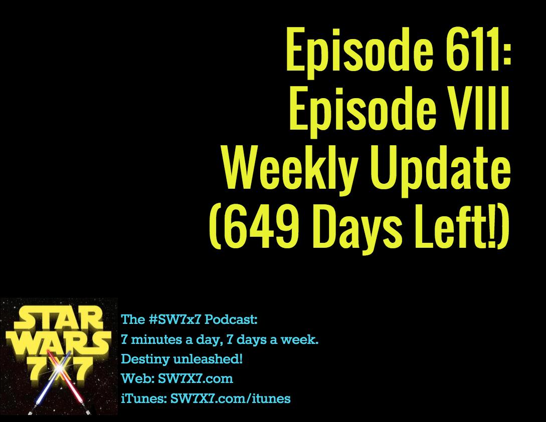 611-episode-viii-weekly-update