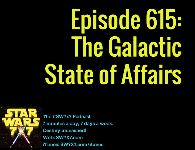 615-the-galactic-state-of-affairs-star-wars