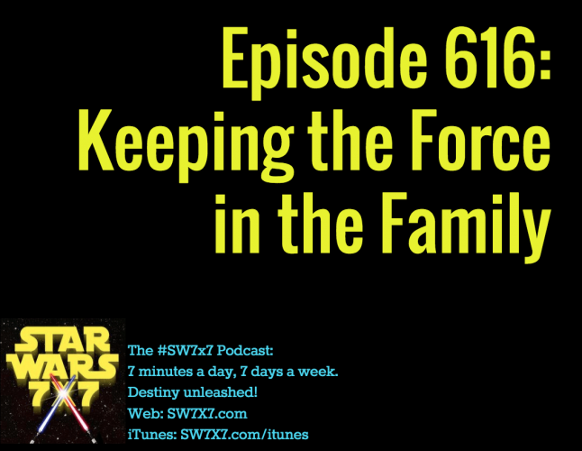 616-keeping-the-force-in-the-family-star-wars