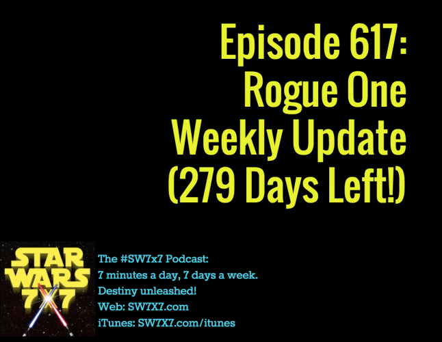 617-rogue-one-star-wars-story-weekly-update