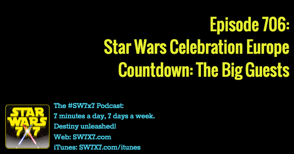 706-star-wars-celebration-europe-countdown-guests