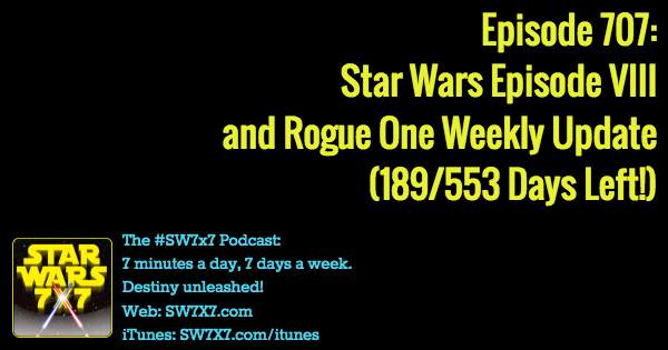 707-rogue-one-star wars-episode-viii-weekly-update