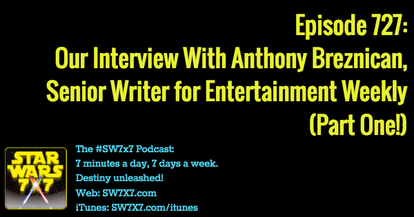 727-anthony-breznican-entertainment-weekly-interview-star-wars