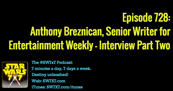 728-anthony-breznican-entertainment-weekly-interview-star-wars
