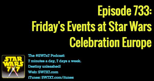 733-friday-star-wars-celebration-europe