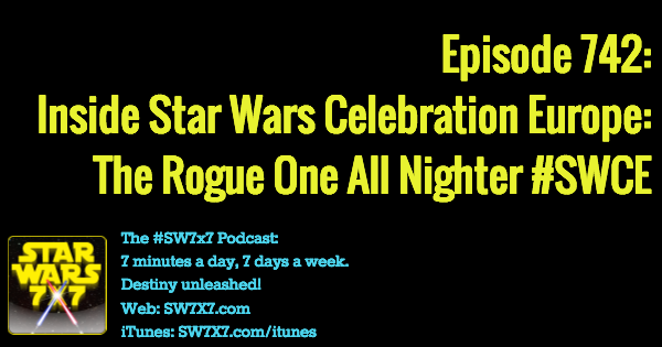 742-inside-star-wars-celebration-europe-rogue-one