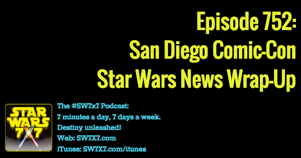 752-san-diego-comic-con-star-wars-news