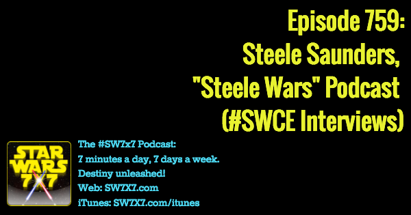 759-steele-saunders-steele-wars-podcast-star-wars-celebration-swce
