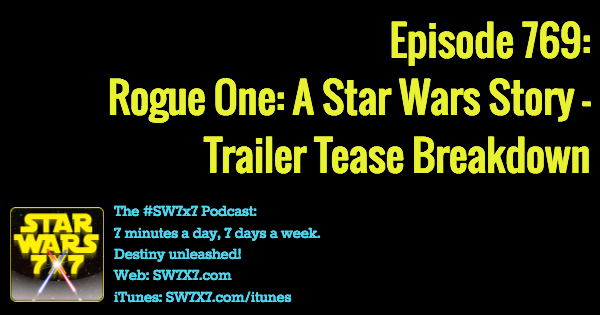 769-rogue-one-a-star-wars-story-trailer-tease-breakdown