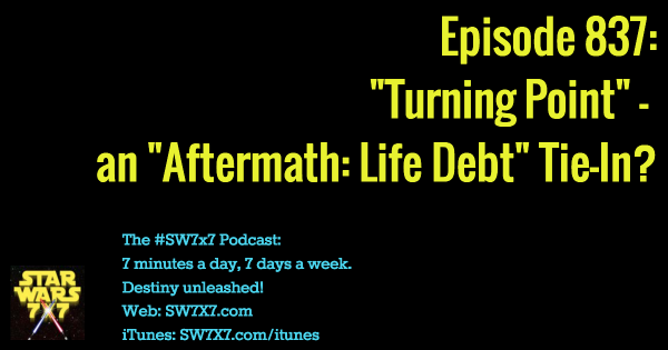 837-turning-point-star-wars-aftermath-life-debt
