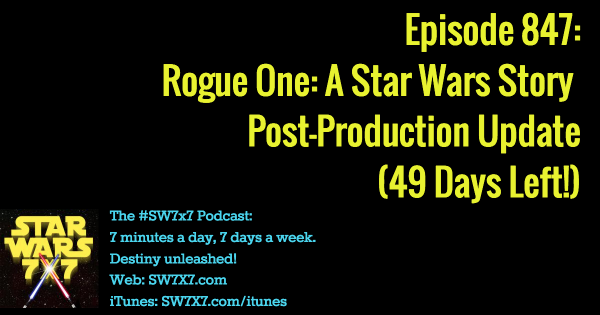847-rogue-one-post-production-update