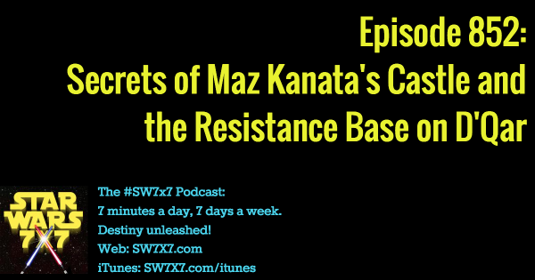 852-resistance-base-maz-kanata-castle-star-wars-complete-locations