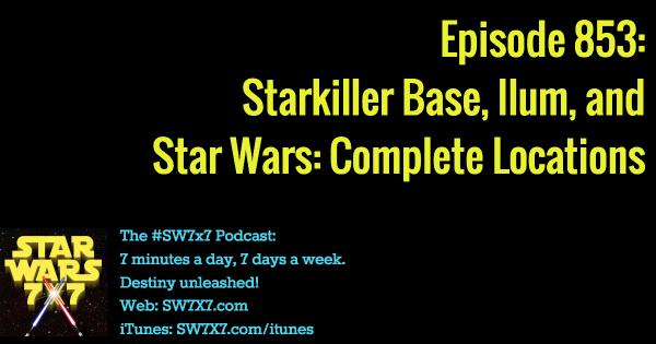 853-starkiller-base-ilum-star-wars-complete-locations