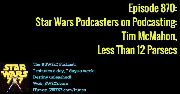 870-tim-mcmahon-less-than-12-parsecs-star-wars-podcast