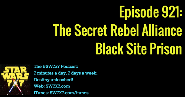 921-star-wars-rebel-alliance-secret-prison
