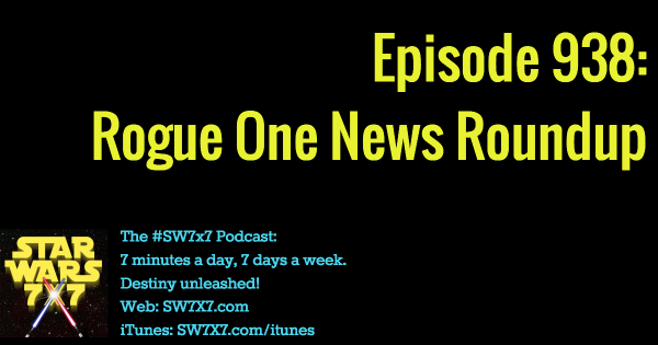 938-rogue-one-news-roundup