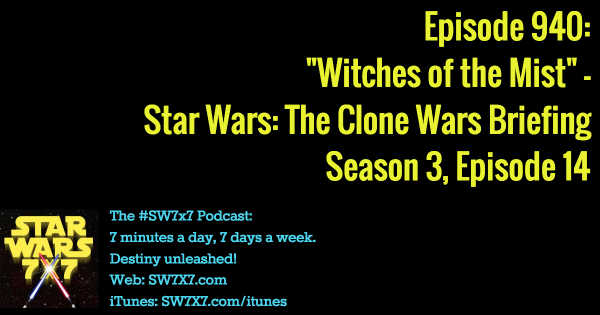 940-witches-of-the-mist-star-wars-clone-wars-briefing