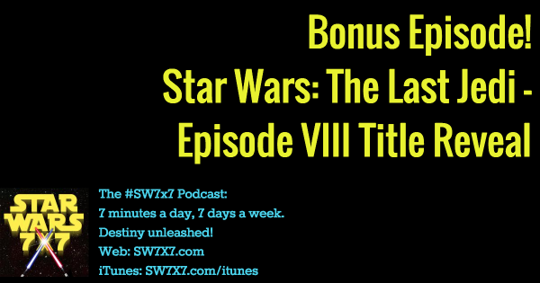 star-wars-the-last-jedi-episode-viii-bonus-episode