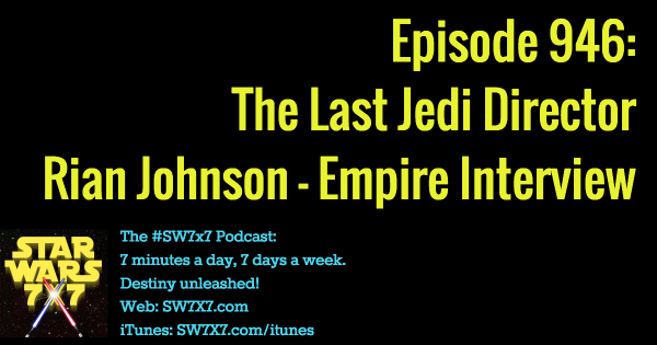 946-rian-johnson-last-jedi-empire-interview