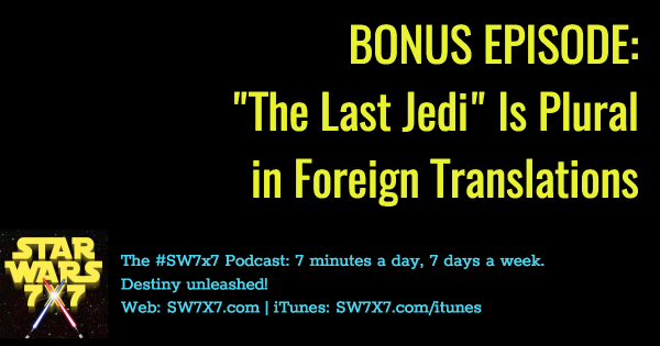 bonus-star-wars-the-last-jedi-plural-foreign-translations