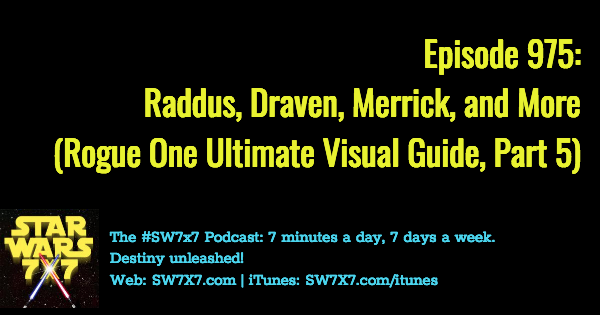975-raddus-draven-merrick-rogue-one-ultimate-visual-guide-part-5