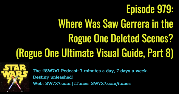 979-saw-gerrera-deleted-scenes-rogue-one-ultimate-visual-guide-part-8