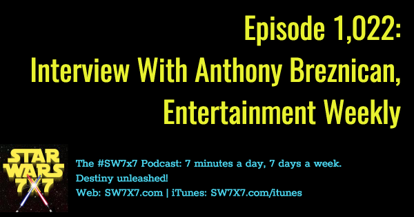 1022-anthony-breznican-interview-swco-star-wars-celebration-orlando