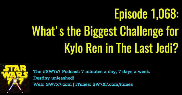 1068-kylo-ren-biggest-challenge-the-last-jedi