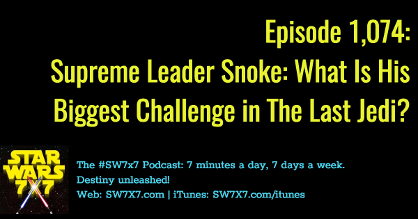 1074-supreme-leader-snoke-biggest-challenge-the-last-jedi
