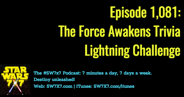 1081-the-force-awakens-trivia-lightning-challenge